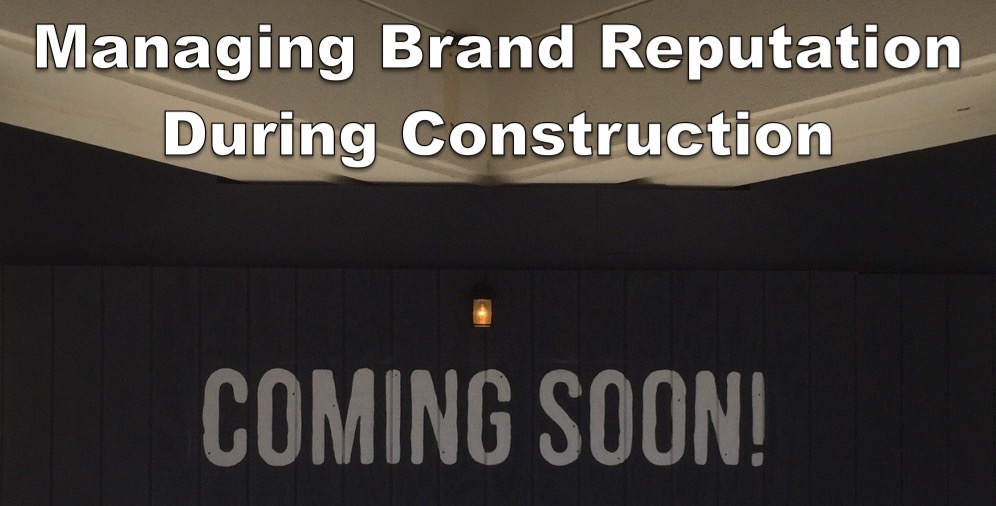 Brand Exposure During Construction
