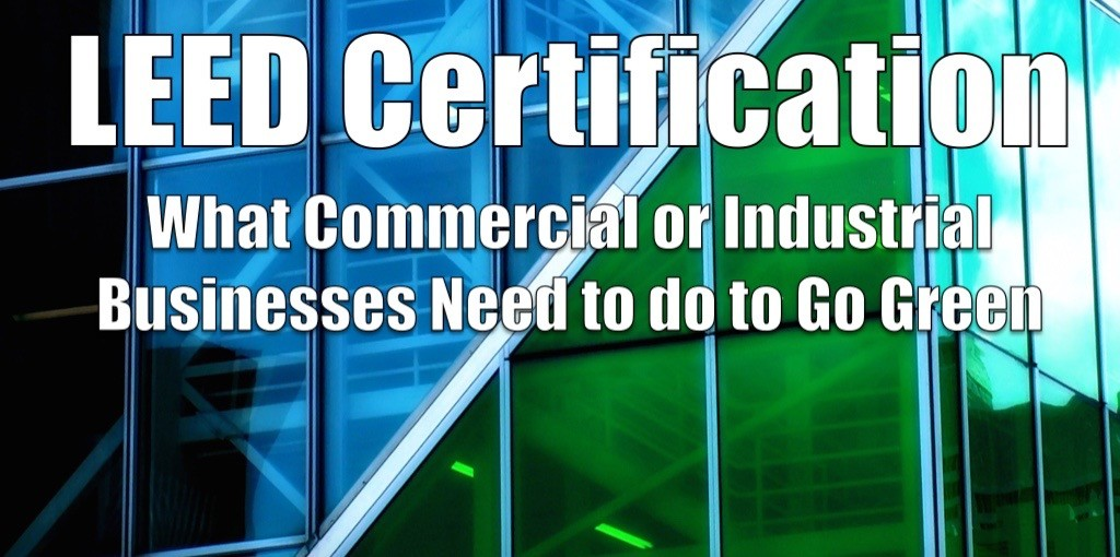 LEED Rating for Commercial and Industrial Businesses