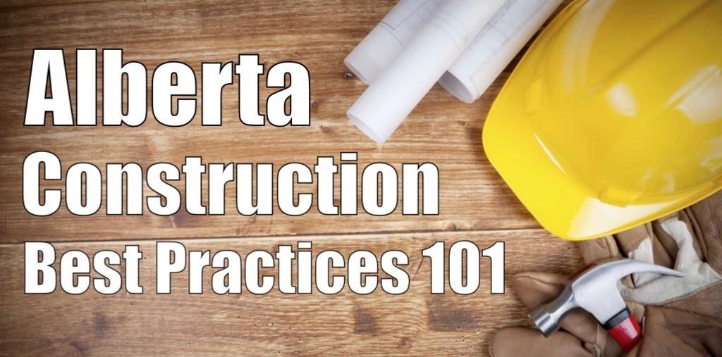 Best Practices in Construction for Alberta