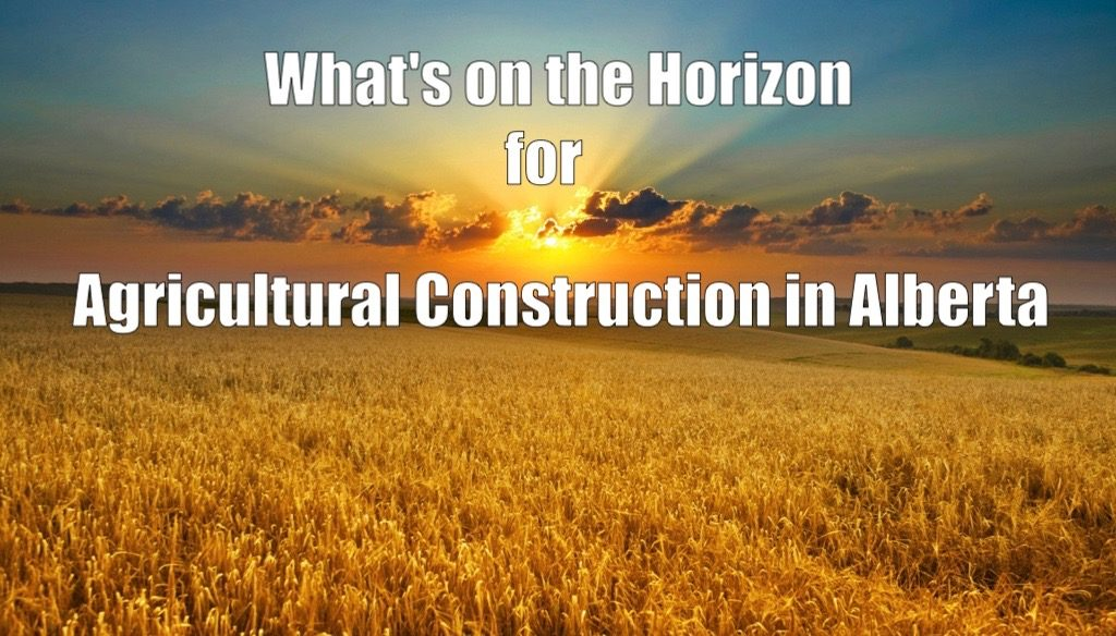 Agricultural Construction in Alberta