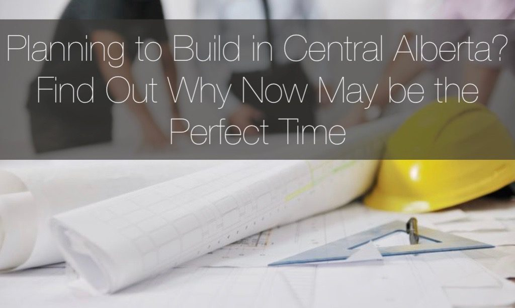 Best Time to Build in Central Alberta