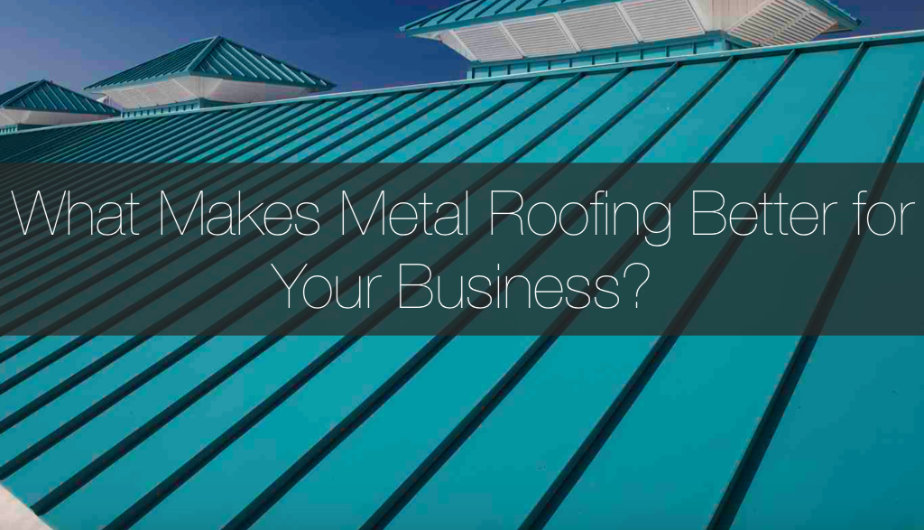 Benefits of Metal Roofing